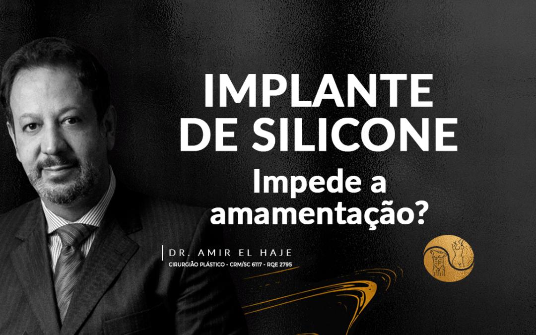 Implante de silicone impede a amamentação? Dr. Amir El Haje responde.